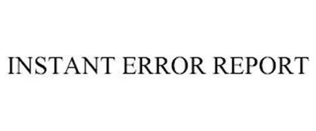 INSTANT ERROR REPORT