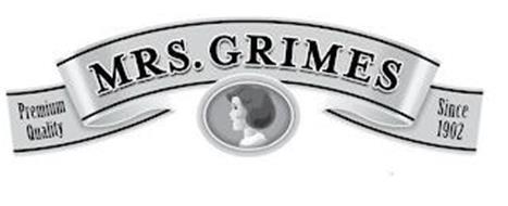 PREMIUM QUALITY MRS. GRIMES SINCE 1902