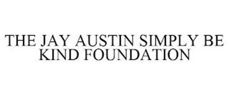 THE JAY AUSTIN SIMPLY BE KIND FOUNDATION