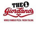 THE 1 GIORDANO'S WORLD FAMOUS PIZZA. FRESH ITALIAN.