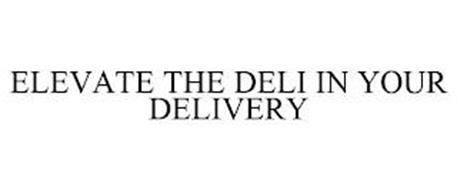 ELEVATE THE DELI IN YOUR DELIVERY