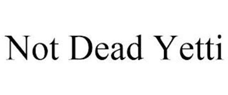 NOT DEAD YETTI