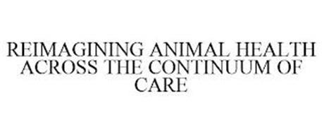 REIMAGINING ANIMAL HEALTH ACROSS THE CONTINUUM OF CARE
