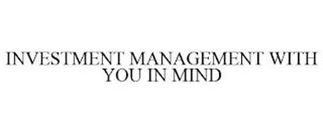 INVESTMENT MANAGEMENT WITH YOU IN MIND