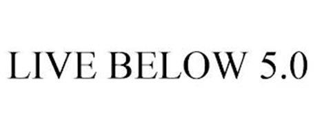 LIVE BELOW 5.0