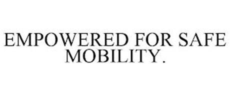 EMPOWERED FOR SAFE MOBILITY.