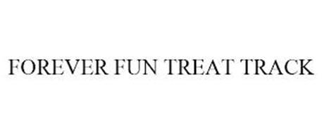 FOREVER FUN TREAT TRACK