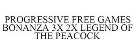PROGRESSIVE FREE GAMES BONANZA 3X 2X LEGEND OF THE PEACOCK