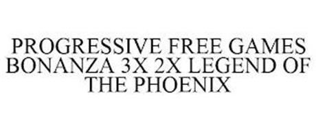 PROGRESSIVE FREE GAMES BONANZA 3X 2X LEGEND OF THE PHOENIX