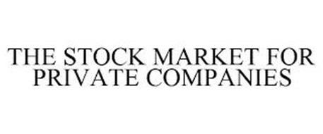 THE STOCK MARKET FOR PRIVATE COMPANIES