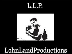 L.L.P. LOHNLANDPRODUCTIONS