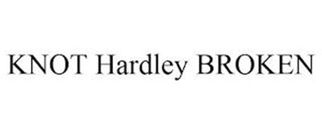 KNOT HARDLEY BROKEN