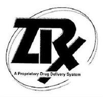 ZRX A PROPRIETARY DRUG DELIVERY SYSTEM