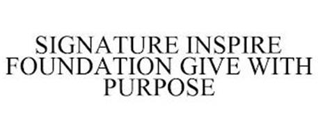 SIGNATURE INSPIRE FOUNDATION GIVE WITH PURPOSE
