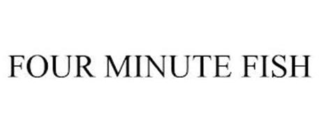 FOUR MINUTE FISH