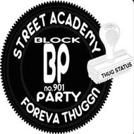 BLOCK PARTY STREET ACADEMY FOREVA THUGGN THUG STATUS BP NO.901
