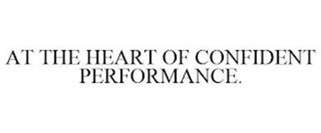 AT THE HEART OF CONFIDENT PERFORMANCE.