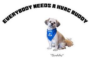EVERYBODY NEEDS A HVAC BUDDY BUDDY CCS BUDDY