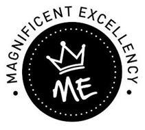 MAGNIFICENT EXCELLENCY ME