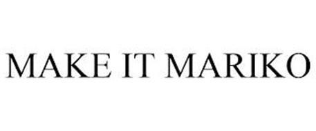 MAKE IT MARIKO