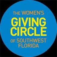 THE WOMEN'S GIVING CIRCLE OF SOUTHWEST FLORIDA