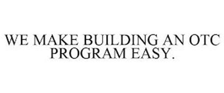 WE MAKE BUILDING AN OTC PROGRAM EASY.