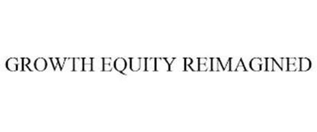 GROWTH EQUITY REIMAGINED