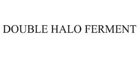 DOUBLE HALO FERMENT