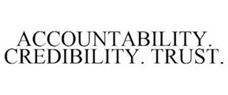 ACCOUNTABILITY. CREDIBILITY. TRUST.