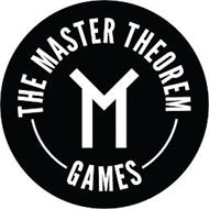 M THE MASTER THEOREM GAMES