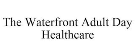 THE WATERFRONT ADULT DAY HEALTHCARE