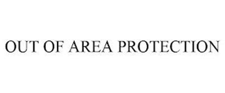 OUT OF AREA PROTECTION