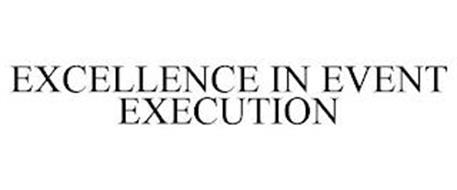 EXCELLENCE IN EVENT EXECUTION