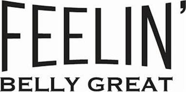 FEELIN' BELLY GREAT