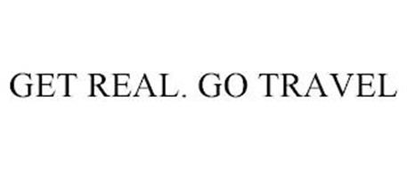 GET REAL. GO TRAVEL