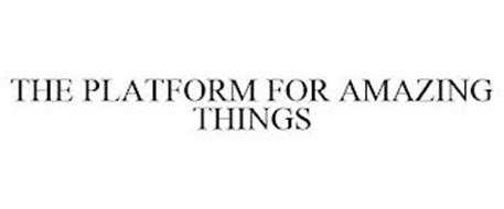THE PLATFORM FOR AMAZING THINGS