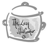 THE LAZY SLOW COOKER