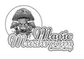 MAGIC MUSHROOM SMOKE SHOP