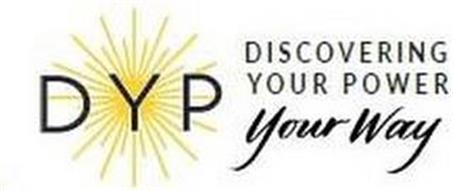 DYP DISCOVERING YOUR POWER YOUR WAY