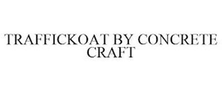 TRAFFICKOAT BY CONCRETE CRAFT