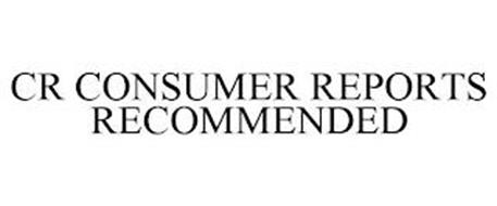 CR CONSUMER REPORTS RECOMMENDED