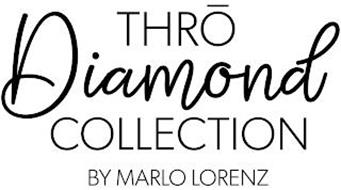 THRO DIAMOND COLLECTION BY MARLO LORENZ