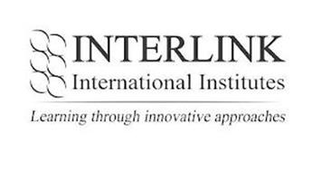 INTERLINK INTERNATIONAL INSTITUTES LEARNING THROUGH INNOVATIVE APPROACHES