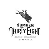 NUMBER THIRTY EIGHT COLORADO'S SOCIAL FRONTIER DNVR COLO