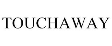 TOUCHAWAY