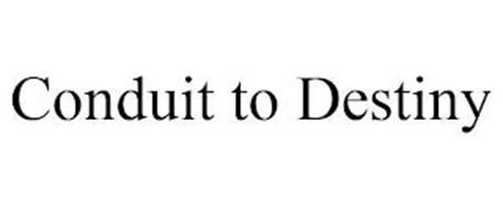 CONDUIT TO DESTINY