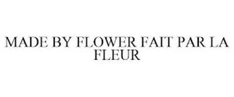 MADE BY FLOWER FAIT PAR LA FLEUR