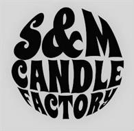 S&M CANDLE FACTORY