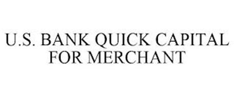 U.S. BANK QUICK CAPITAL FOR MERCHANT
