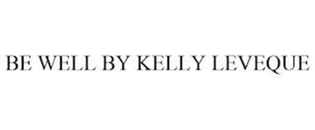 BE WELL BY KELLY LEVEQUE